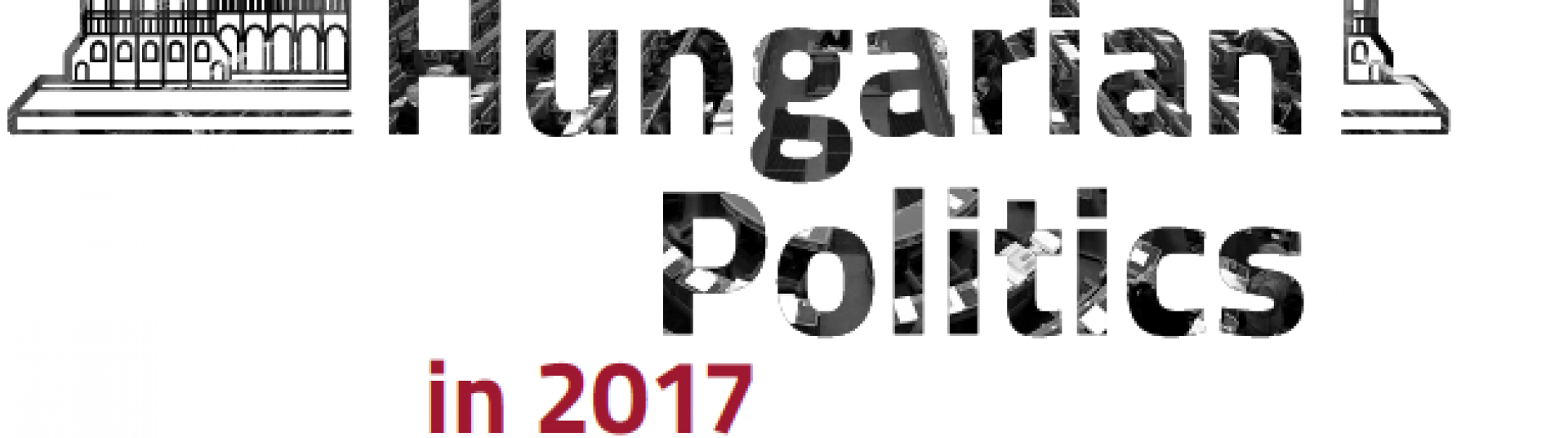 Conference - Hungarian Politics in 2017 - Book launch and panel discussion on the prospects in 2018