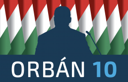 Orbán 10 - How do Hungarians see the 10 years of Orbán government?